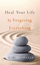 EBOOK: Heal Your Life by Forgiving Everything