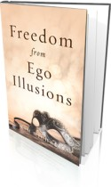 Freedom from Ego Illusions
