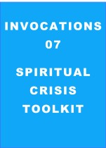 Invocations 07: Spiritual Crises Toolkit