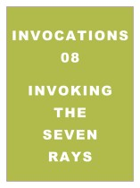 Invocations 08: Invoking the Seven Rays