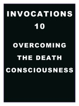 Invocations 10: Death Consciousness and Internal Spirits