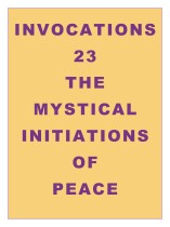 Invocations 23: Mystical Initiations of Peace
