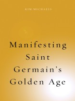 Manifesting Saint Germain's Golden Age