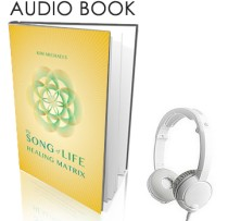 The Song of Life Healing Matrix (Audio Book)