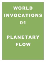 World Invocations 01: Restoring the Planetary Energy Flow