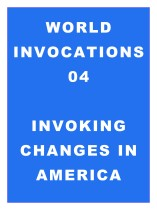 World Invocations 04: Invoking Changes in America