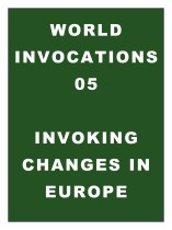 World Invocations 05: Invoking Changes in Europe