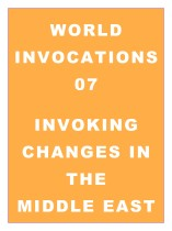 World Invocations 07: Invoking Changes in the Middle East